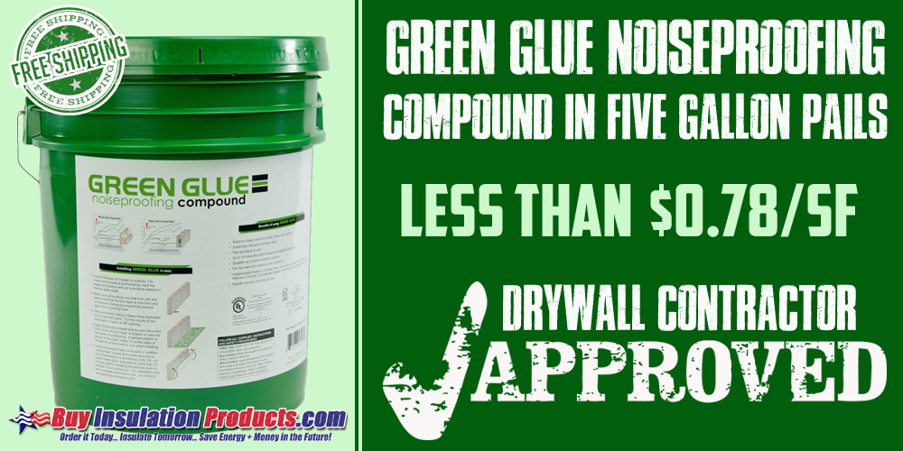 Green Glue Noiseproofing Compound Costs Just $0.78/SF!